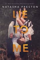 Lie to Me ebook by Natasha Preston