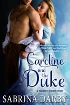 Caroline and the Duke ebook by Sabrina Darby