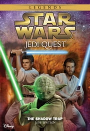Star Wars: Jedi Quest: The Shadow Trap - Book 6 ebook by Jude Watson