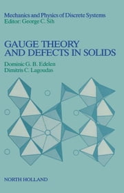 Gauge Theory and Defects in Solids ebook by Edelen, D.G.B.