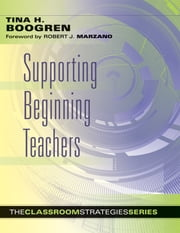 Supporting Beginning Teachers ebook by Tina H. Boogren