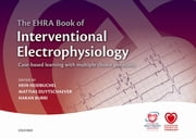 The EHRA Book of Interventional Electrophysiology - Case-based learning with multiple choice questions ebook by Hein Heidbuchel, Mattias Duytschaever, Haran Burri