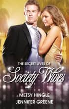 The Secret Lives Of Society Wives - Box Set, Books 1-2 ebook by Metsy Hingle, Jennifer Greene