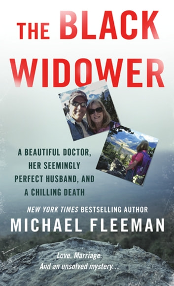 The Black Widower - A Beautiful Doctor, Her Seemingly Perfect Husband and a Chilling Death ebook by Michael Fleeman