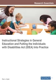 Instructional Strategies in General Education and Putting the Individuals With Disabilities Act (IDEA) Into Practice ebook by Pam L. Epler