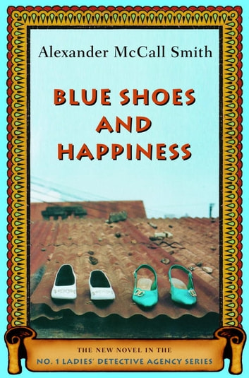 Blue Shoes and Happiness ebook by Alexander McCall Smith