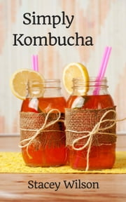 Simply Kombucha ebook by Stacey Wilson