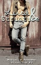Lust & Structure ebook by Marielle Brouwer