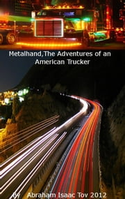 MetalHand:The Adventures of an American Trucker ebook by Abraham Isaac Tov