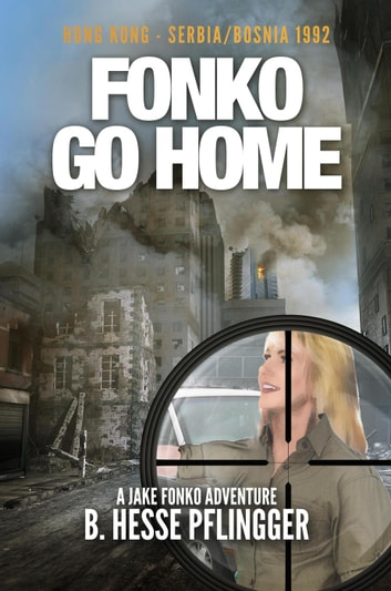 Fonko Go Home - Jake Fonko, #7 ebook by B. Hesse Pflingger