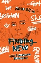 Finding Nevo - How I Confused Everyone ebook by Nevo Zisin