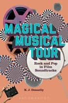 Magical Musical Tour - Rock and Pop in Film Soundtracks ebook by