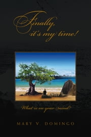 Finally, it's my time! ebook by Mary V. Domingo