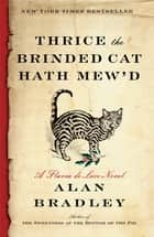 Thrice the Brinded Cat Hath Mew'd - A Flavia de Luce Novel e-bok by Alan Bradley