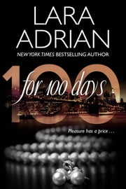 For 100 Days - A 100 Series Novel ebook by Lara Adrian