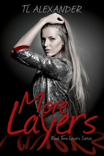 More Layers Book Two of the Layers Series ebook by TL Alexander