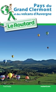 Guide du Routard Grand Clermont ebook by Collectif