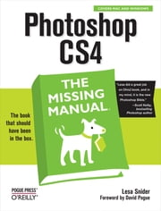 Photoshop CS4: The Missing Manual - The Missing Manual ebook by Lesa Snider