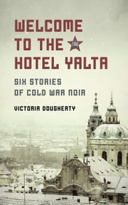 Welcome to the Hotel Yalta ebook by Victoria Dougherty