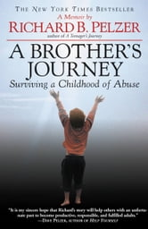 A Brother's Journey - Surviving a Childhood of Abuse ebook by Richard B. Pelzer