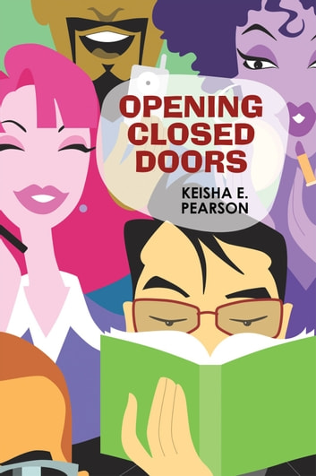Opening Closed Doors ebook by Keisha E. Pearson