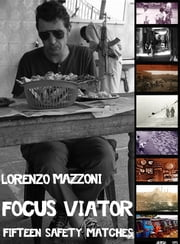 Focus Viator - Fifteen Safety Matches ebook by Lorenzo Mazzoni