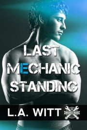 Last Mechanic Standing ebook by L.A. Witt