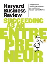 Harvard Business Review on Succeeding as an Entrepreneur ebook by Harvard Business Review