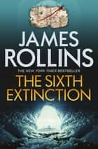The Sixth Extinction ebook by