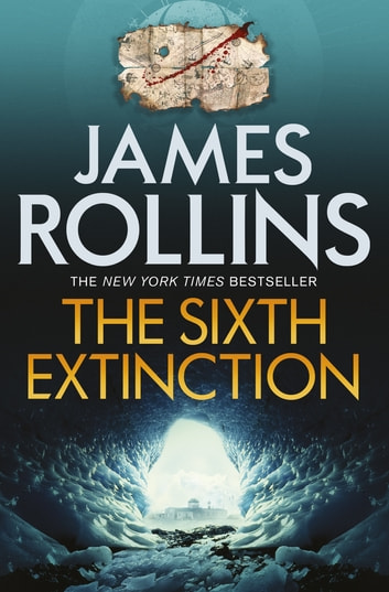 The Sixth Extinction ebook by James Rollins