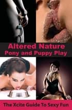 Pony and Puppy Play - An Xcite Guide to Sexy Fun ebook by Aishling Morgan
