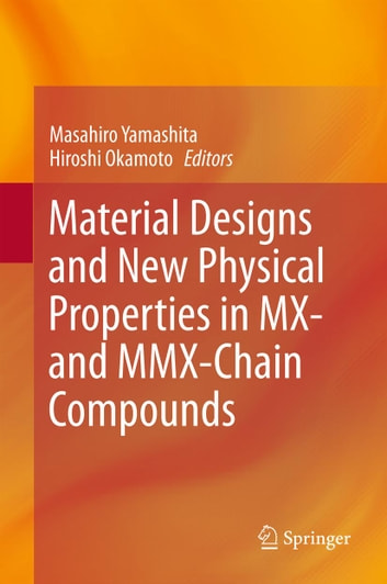 Material Designs and New Physical Properties in MX- and MMX-Chain Compounds ebook by