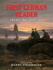 First German Reader - A Beginner's Dual-Language Book ebook by Harry Steinhauer