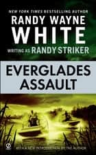 Everglades Assault ebook by Randy Striker, Randy Wayne White