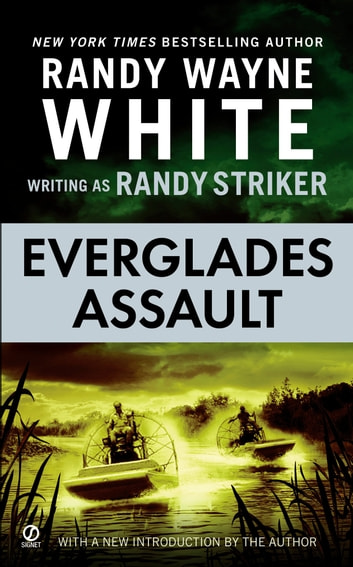 Everglades Assault ebook by Randy Striker,Randy Wayne White