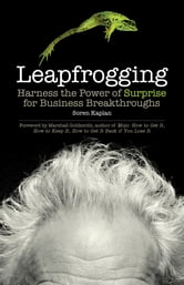 Leapfrogging - Harness the Power of Surprise for Business Breakthroughs ebook by Soren Kaplan