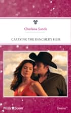 Carrying The Rancher's Heir ebook by