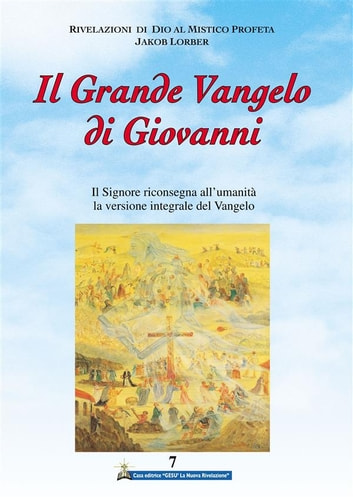 Il Grande Vangelo di Giovanni 7° volume ebook by Jakob Lorber