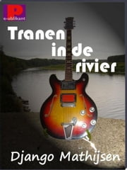 Tranen in de rivier ebook by Django Mathijsen