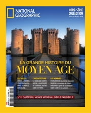 National Geographic Documents Hors-série - Moyen Âge - Issue# 23 - National Geographic magazine