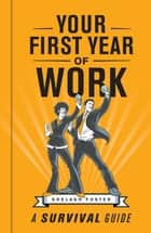 Your First Year of Work - A Survival Guide ebook by Shelagh Foster