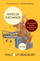 Rates of Exchange - A Novel ebook by Malcolm Bradbury