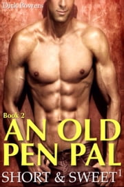 An Old Pen Pal (Short & Sweet 1, Book 2) ebook by Dick Powers