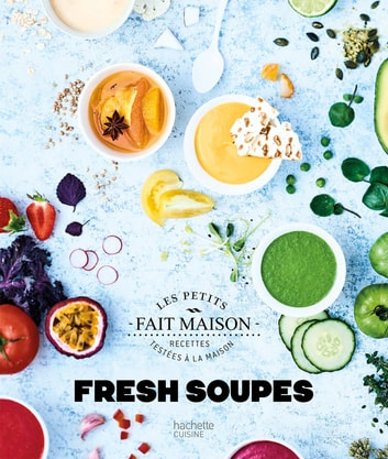 Fresh Soupes ebook by Soizic Chomel de Varagnes