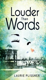 Louder Than Words ebook by Laurie Plissner