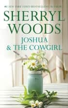 Joshua and the Cowgirl ekitaplar by Sherryl Woods