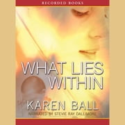 What Lies Within audiobook by Karen Ball