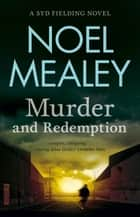 Murder & Redemption ebook by Noel Mealey
