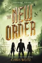 The New Order ebook by Chris Weitz