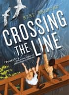Crossing the Line ebook by Bibi Belford